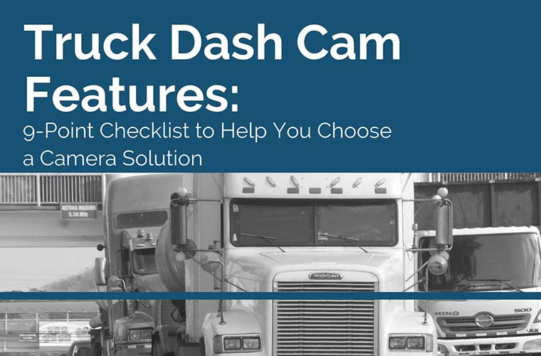 Truck Dash Cam Features Checklist – Top Connected Dash Cam